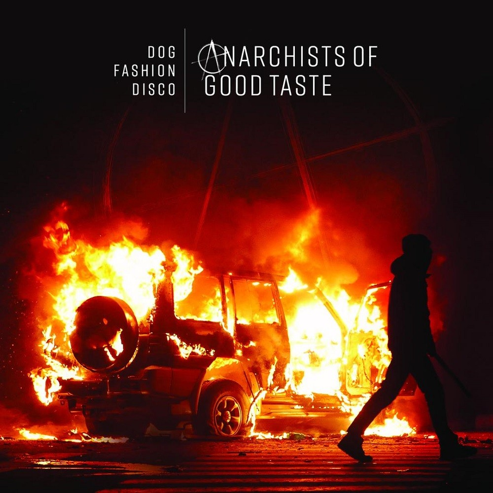 Dog Fashion Disco - Anarchists of Good Taste