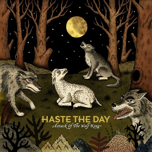 Haste the Day - Attack of the Wolf King 2010