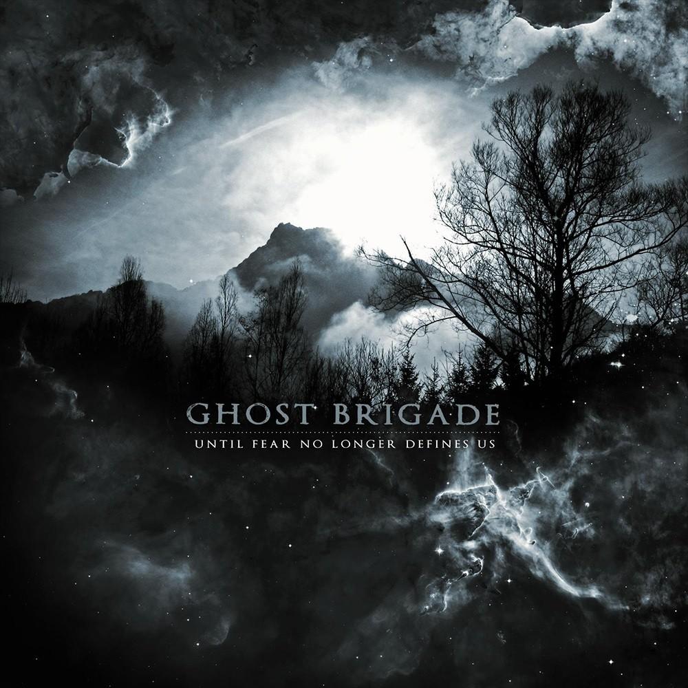 Ghost Brigade - Until Fear No Longer Defines Us (2011) Cover