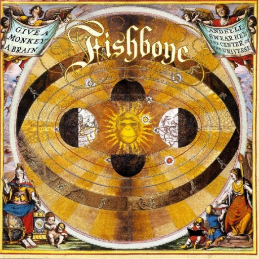 Fishbone - Give a Monkey a Brain and He'll Swear He's the Center of the Universe 1993
