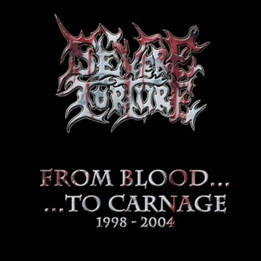 Severe Torture - From Blood to Carnage 2011