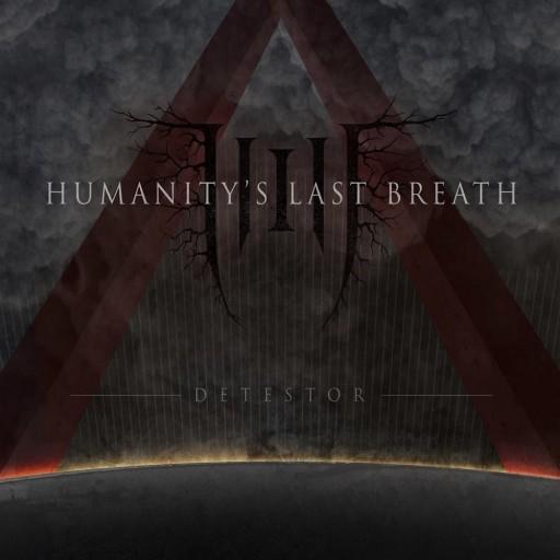 Humanity's Last Breath - Detestor 2016
