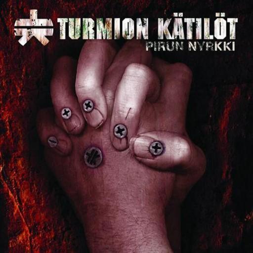 Turmion Kätilöt - Pirun nyrkki 2006