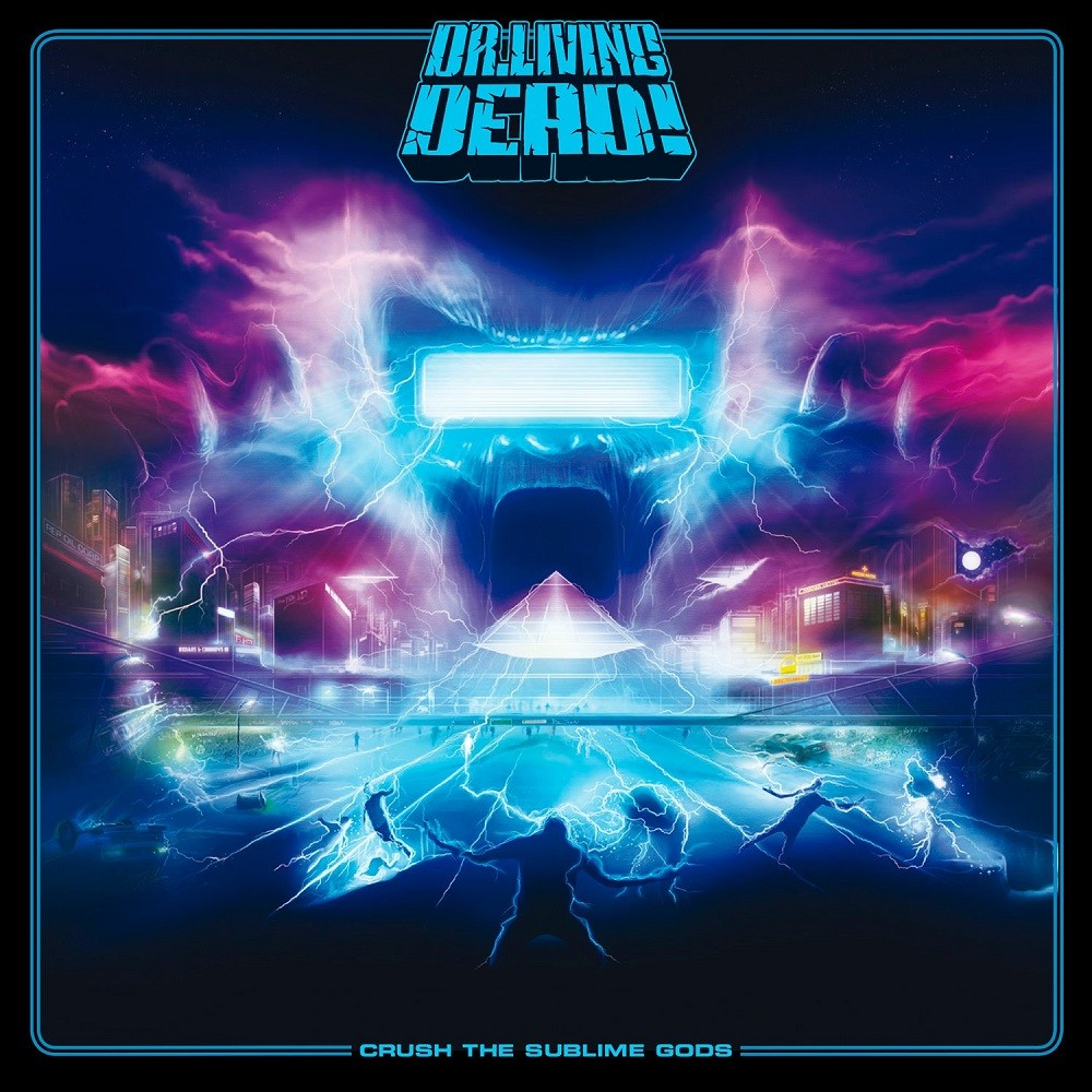 Dr. Living Dead! - Crush the Sublime Gods