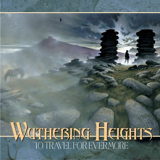 Wuthering Heights - To Travel for Evermore 2002