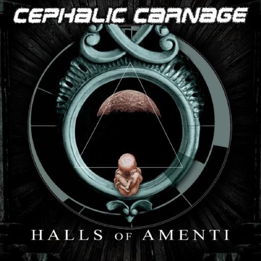 Cephalic Carnage - Halls of Amenti 2002
