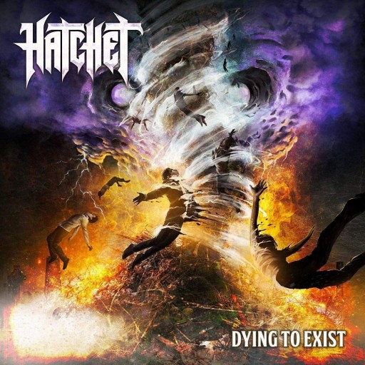Hatchet - Dying to Exist 2018