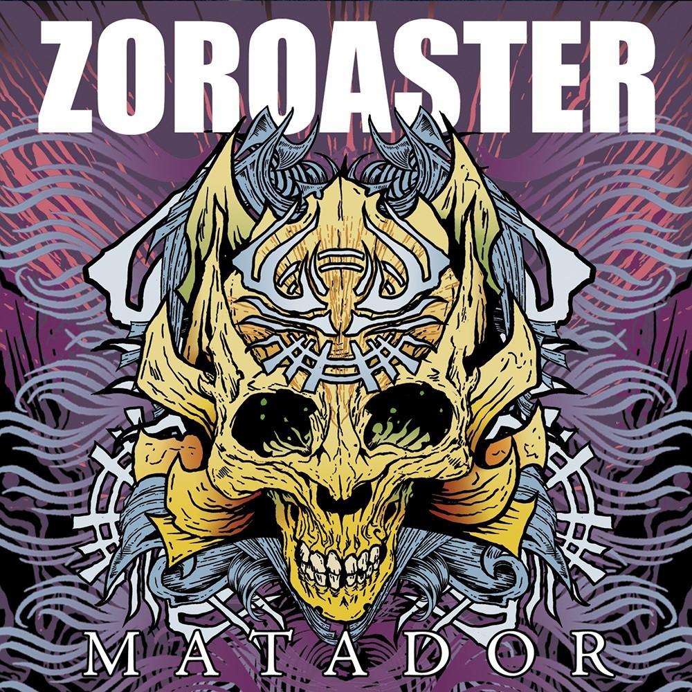 Zoroaster - Matador (2010) Cover
