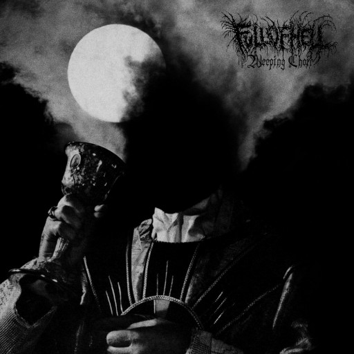 Full of Hell - Weeping Choir 2019