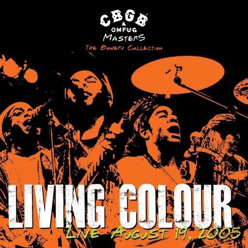 Living Colour - CBGB OMFUG Masters: The Bowery Collection - Live August 19, 2005 2008