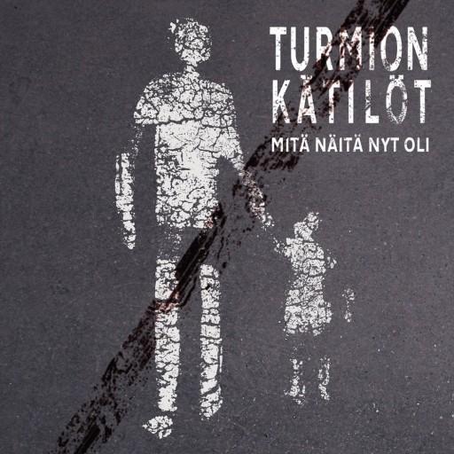 Turmion Kätilöt - Mitä näitä nyt oli? 2012