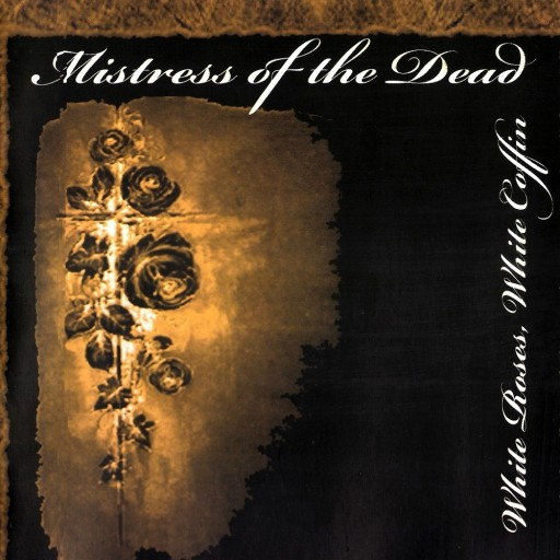 Mistress of the Dead - White Roses,White Coffin 2008