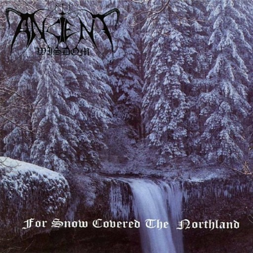 Ancient Wisdom - For Snow Covered the Northland 1996
