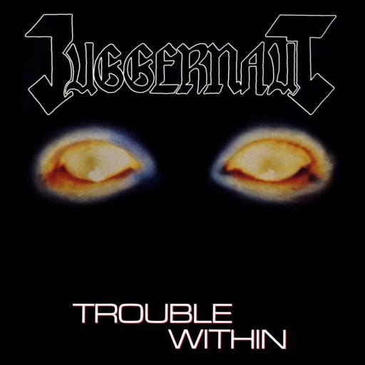 Juggernaut - Trouble Within 1987