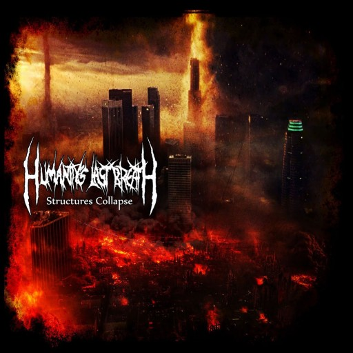 Humanity's Last Breath - Structures Collapse 2011