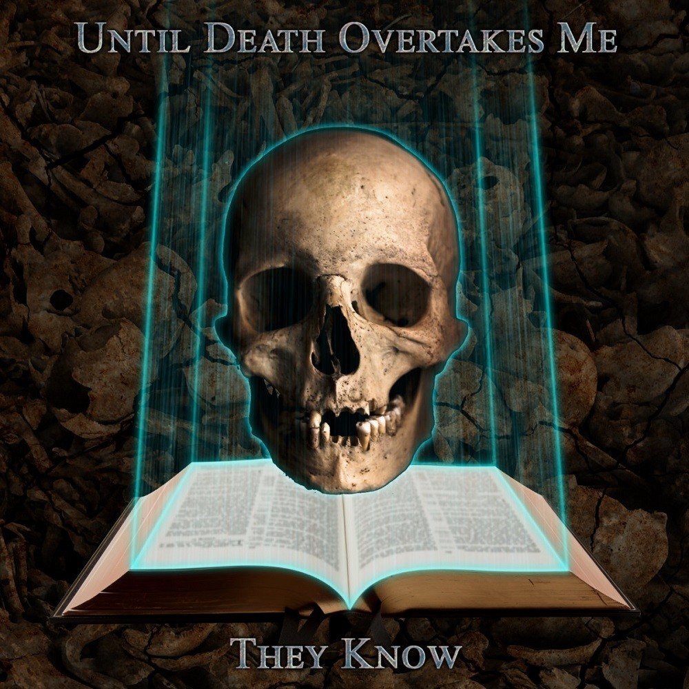 Until Death Overtakes Me - They Know (2018) Cover