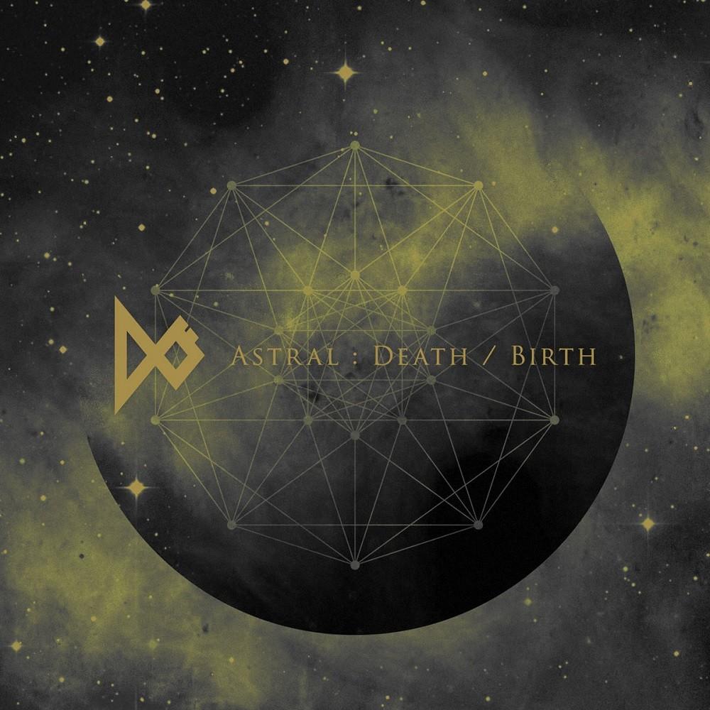 Dö - Astral: Death / Birth (2017) Cover