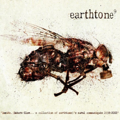 Earthtone9 - Inside, Embers Glow...a collection of earthtone9's aural communiqués 1998-2002 2010