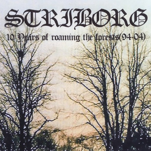 Striborg - 10 Years of Roaming the Forests (94-04) 2004