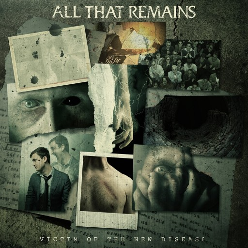 All That Remains - Victim of the New Disease 2018