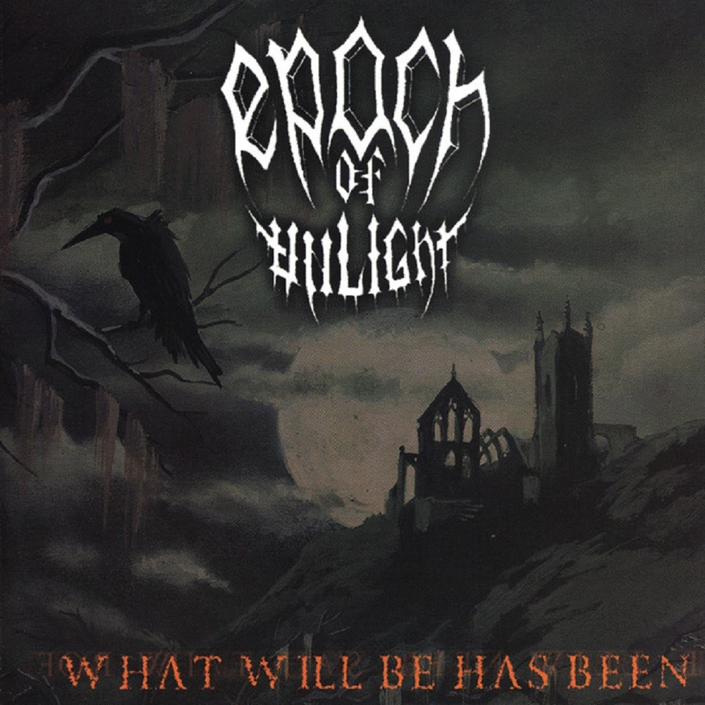 Epoch of Unlight - What Will Be Has Been (1998) Cover