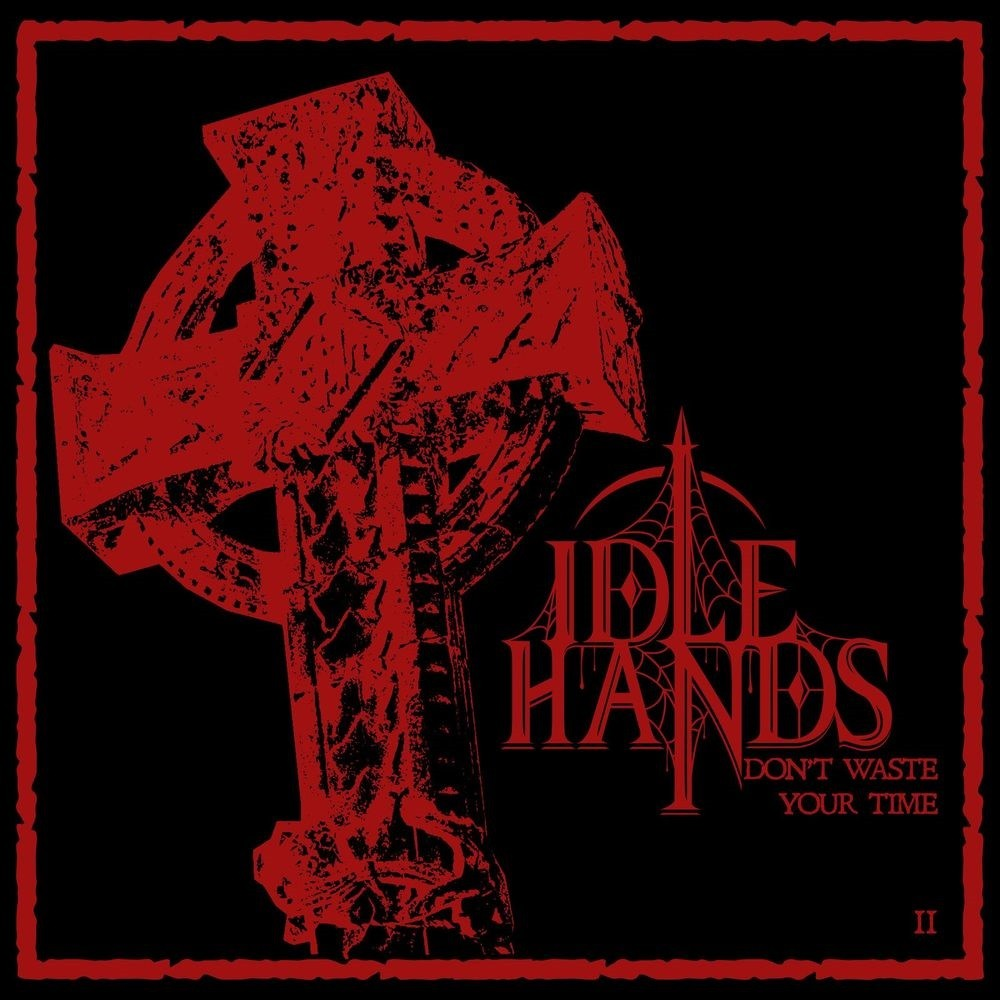 Idle Hands - Don't Waste Your Time II (2020) Cover