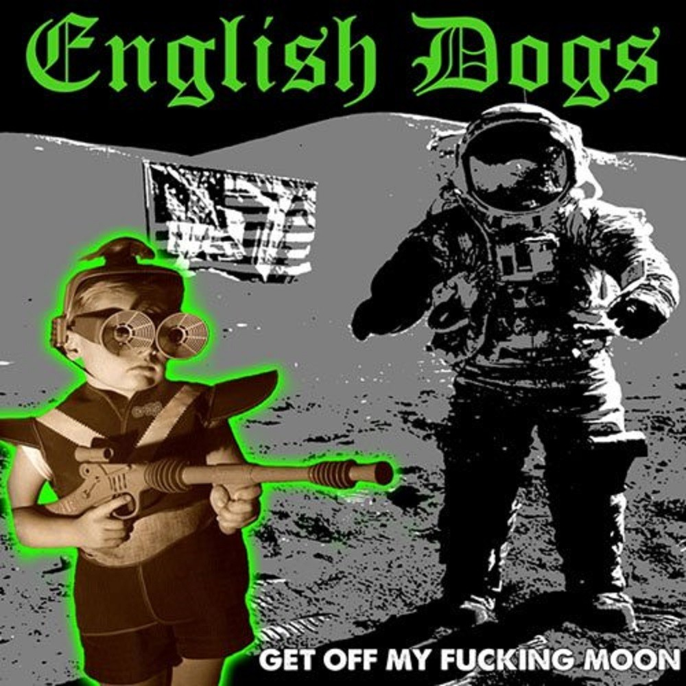 English Dogs - Get Off My Fucking Moon (2011) Cover
