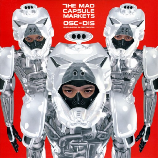 Mad Capsule Markets, The - Osc-Dis (Oscillator in Distortion) 2001