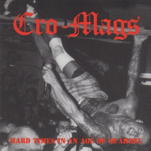 Cro-Mags - Hard Times in an Age of Quarrel 1994