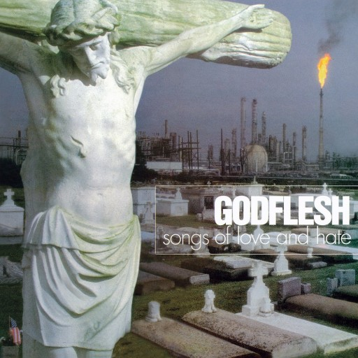 Godflesh - Songs of Love and Hate 1996