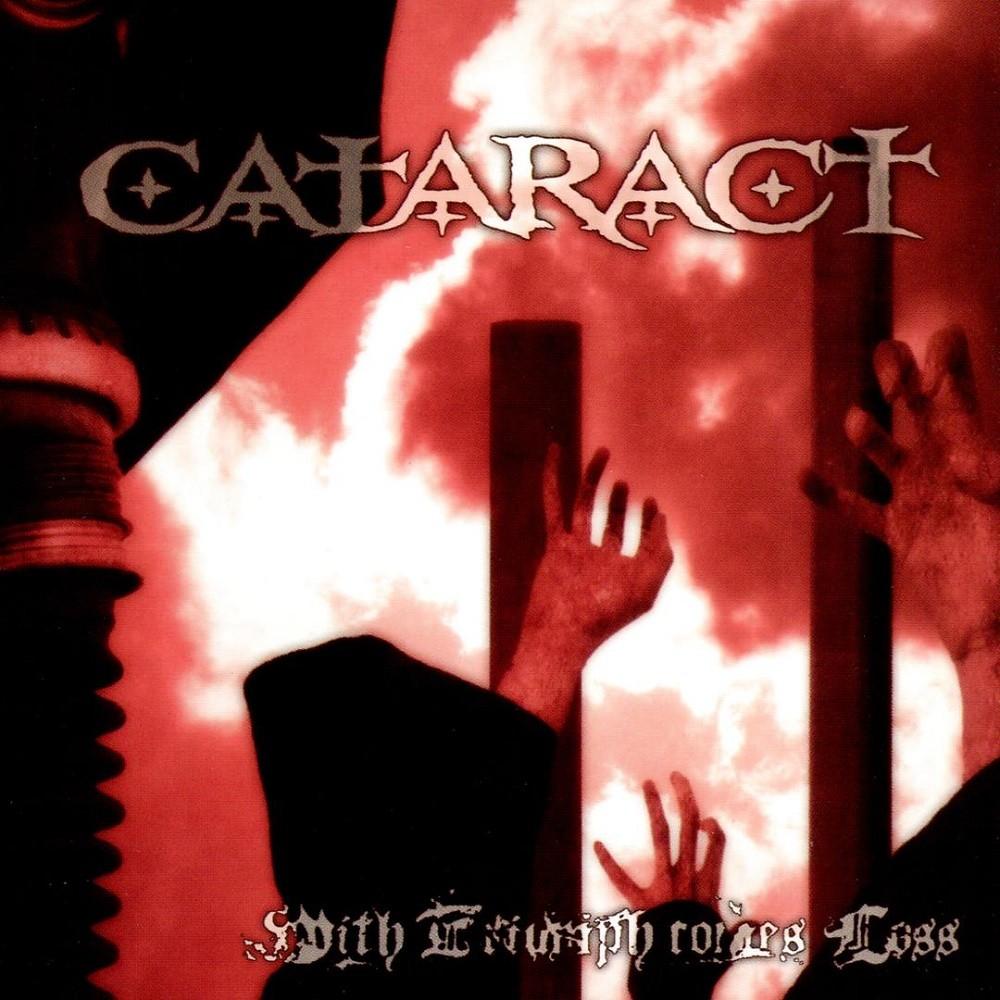 Cataract - With Triumph Comes Loss (2004) Cover
