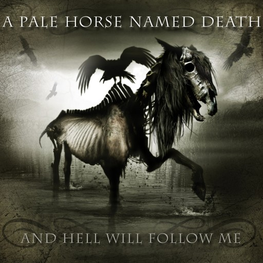 Pale Horse Named Death, A - And Hell Will Follow Me 2010