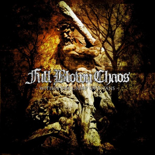 Full Blown Chaos - Within the Grasp of Titans 2006