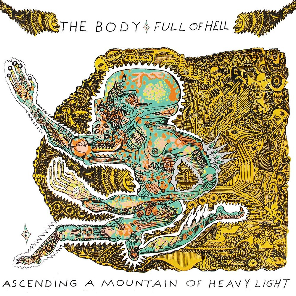 Body, The / Full of Hell - Ascending a Mountain of Heavy Light