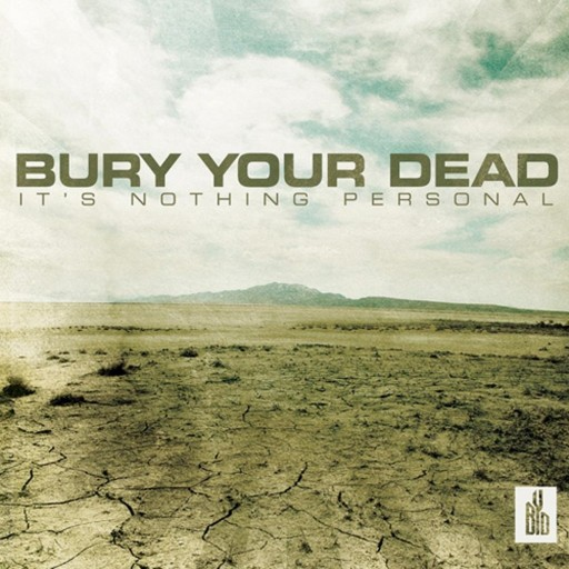 Bury Your Dead - It's Nothing Personal 2009