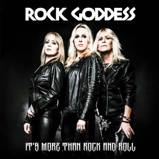 Rock Goddess - It's More Than Rock and Roll 2017