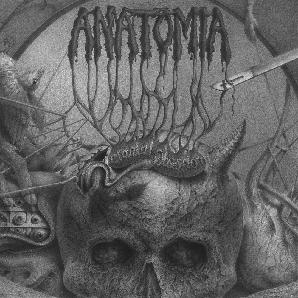 Anatomia - Cranial Obsession
