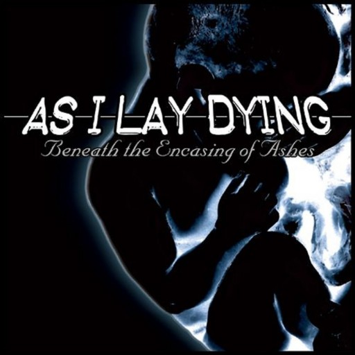 As I Lay Dying - Beneath the Encasing of Ashes 2001