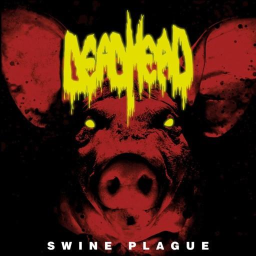 Dead Head - Swine Plague 2017