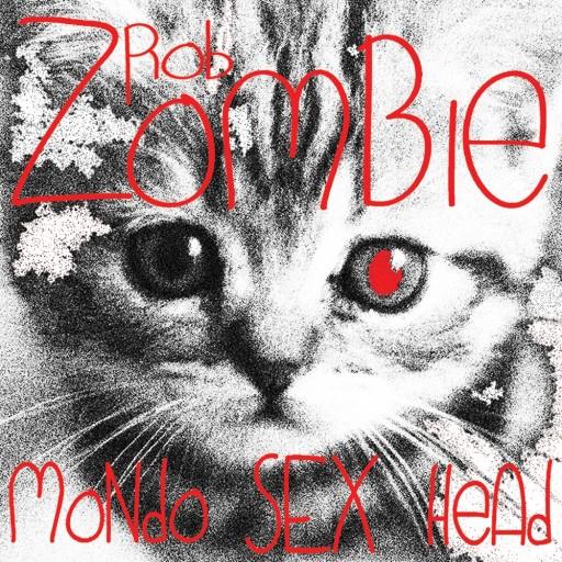 Rob Zombie - Mondo Sex Head 2012