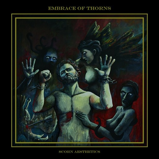 Embrace of Thorns - Scorn Aesthetics 2018