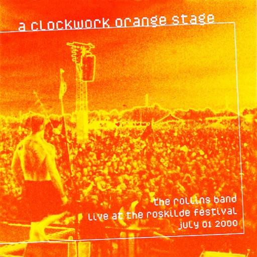 Rollins Band - A Clockwork Orange Stage 2000