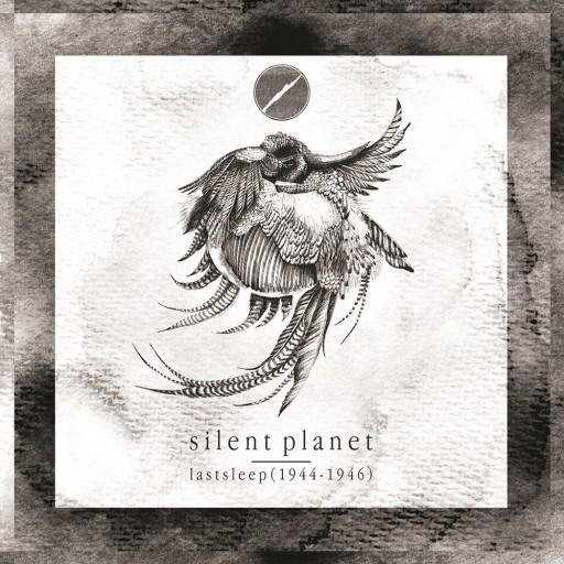 Silent Planet - lastsleep (1944-1946) 2014