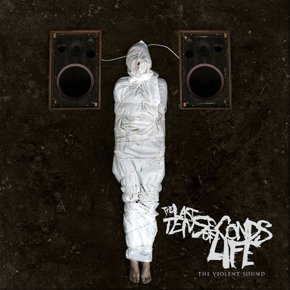 Last Ten Seconds of Life, The - The Violent Sound