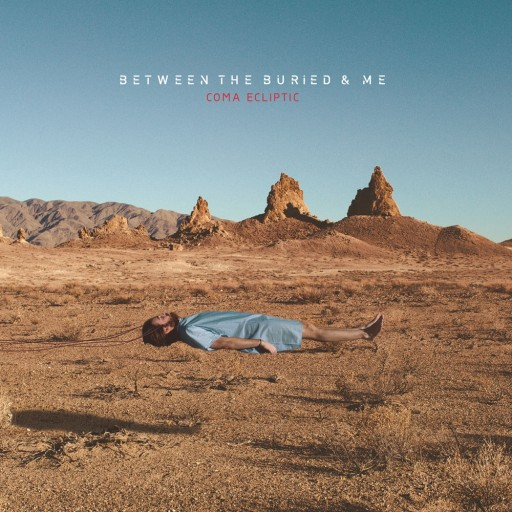 Between the Buried and Me - Coma Ecliptic 2015