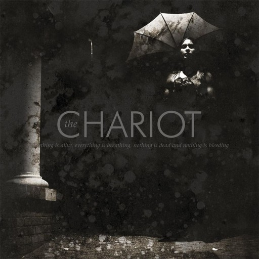 Chariot - Everything Is Alive, Everything Is Breathing, Nothing Is Dead and Nothing Is Bleeding 2004
