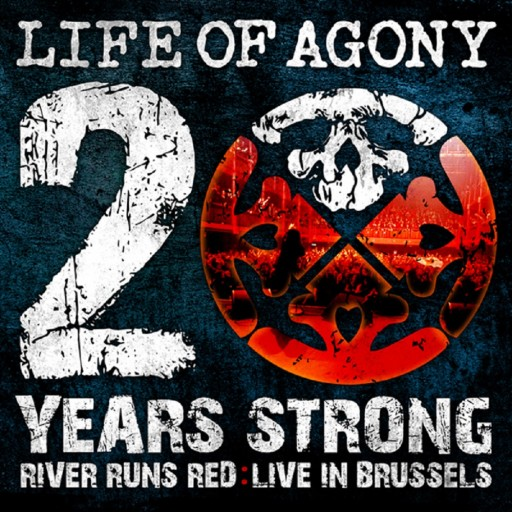 Life of Agony - 20 Years Strong - River Runs Red: Live in Brussels 2010