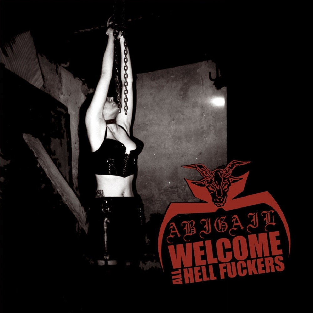 Abigail - Welcome All Hell Fuckers (2001) Cover