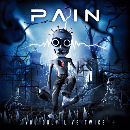 Pain - You Only Live Twice 2011