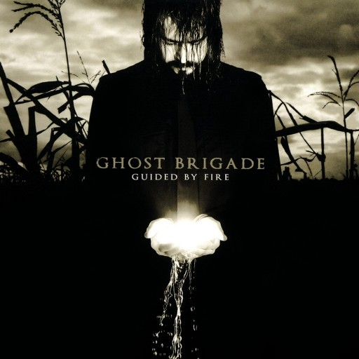 Ghost Brigade - Guided by Fire 2007